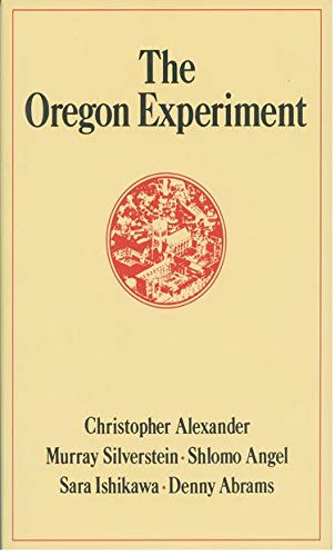 9780195018240: The Oregon Experiment (Center for Environmental Structure Series)