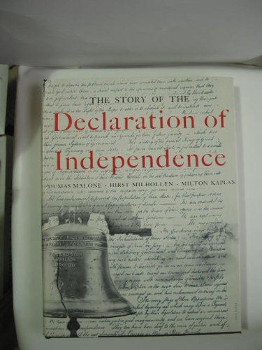The Story of the Declaration of Independance: Dumas Malone