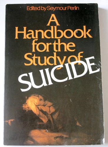 9780195018561: A Handbook for the Study of Suicide