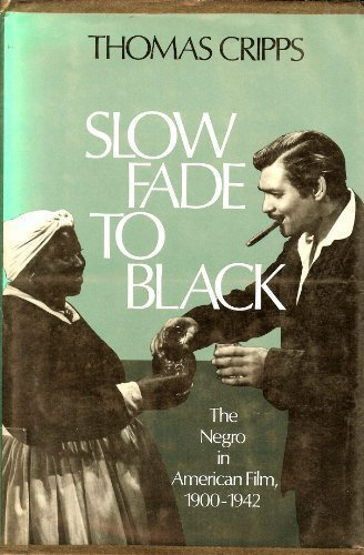 Slow Fade to Black: The Negro in American Film 1900-1942 (Galaxy Books)