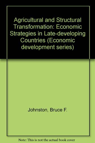 9780195018707: Agricultural and Structural Transformation: Economic Strategies in Late-developing Countries (Economic development series)