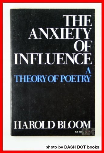 9780195018967: The Anxiety of Influence: A Theory of Poetry (Galaxy Books)