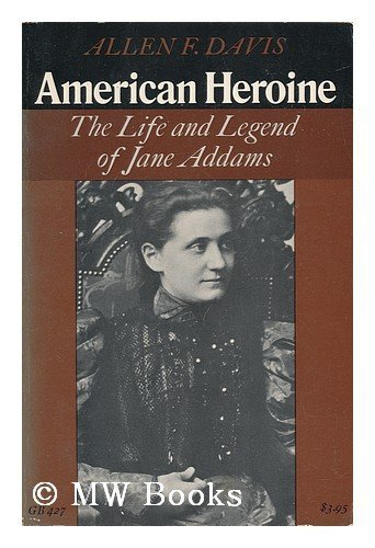 9780195018974: American Heroine: The Life and Legend of Jane Addams (Galaxy Books)
