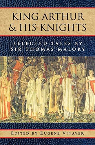King Arthur and His Knights: Selected Tales: Thomas Malory; Eugene Vinaver [Editor]