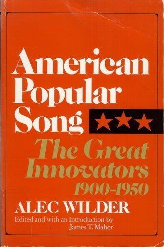 American Popular Song: The Great Innovators, 1900-1950: Wilder, Alec