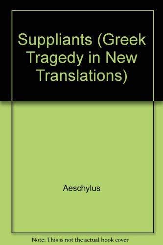 9780195019339: The Suppliants (Greek Tragedy in New Translations)