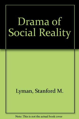 The Drama of Social Reality