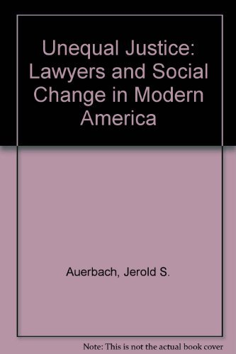 9780195019391: Unequal Justice: Lawyers and Social Change in Modern America