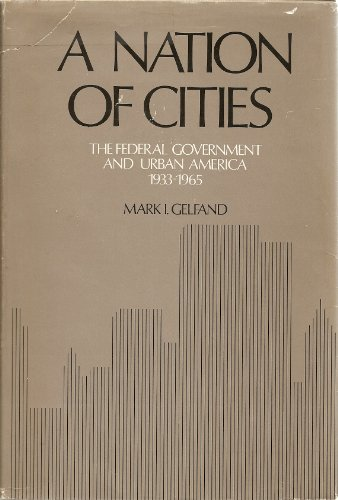 9780195019414: A Nation of Cities: The Federal Government and Urban America, 1933-1965 (Urban Life in America)