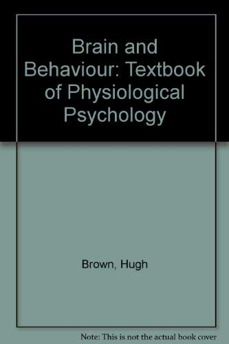 9780195019452: Brain and Behavior: A Textbook of Physiological Psychology