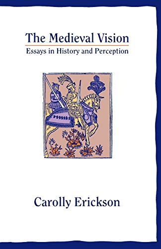 The Medieval Vision: Essay in History and Perception