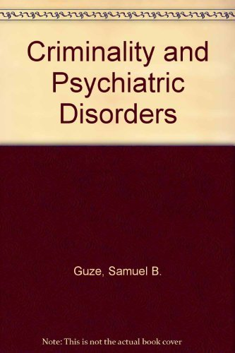 Criminality and Psychiatric Disorders: Guze, Samuel B.