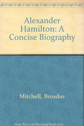 9780195019797: Alexander Hamilton: A Concise Biography