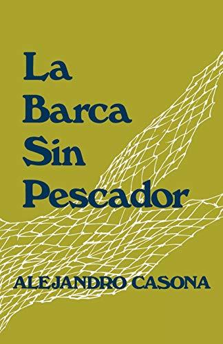 La Barca Sin Pescador (English and Spanish Edition): Alejandro Casona, Jose A. Balseiro (Editor), J...