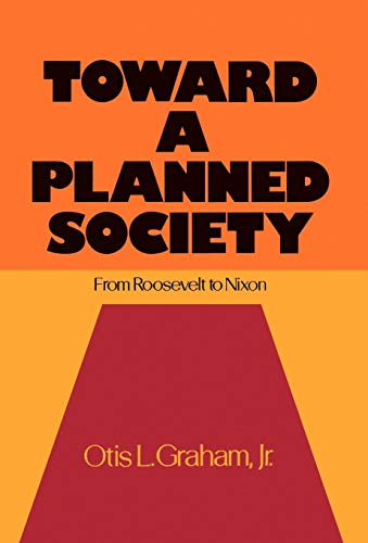 9780195019858: Toward a Planned Society: From Roosevelt to Nixon
