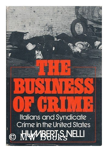 9780195020106: The Business of Crime: Italians and Syndicate Crime in the United States