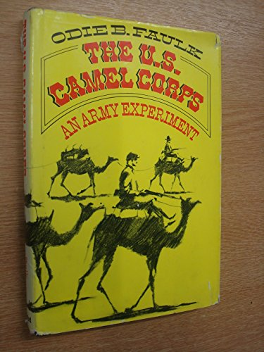 The U.S. Camel Corps: An Army Experiment: Faulk, Odie B.