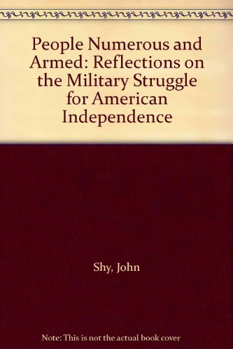 9780195020120: People Numerous and Armed: Reflections on the Military Struggle for American Independence