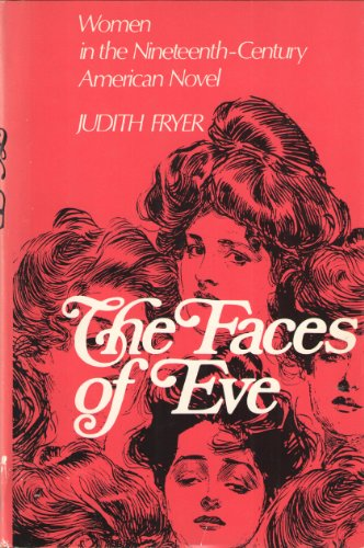 9780195020250: Faces of Eve: Women in the Nineteenth Century American Novel