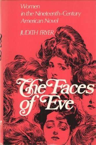 9780195020250: The Faces of Eve: Women in the Nineteenth Century American Novel