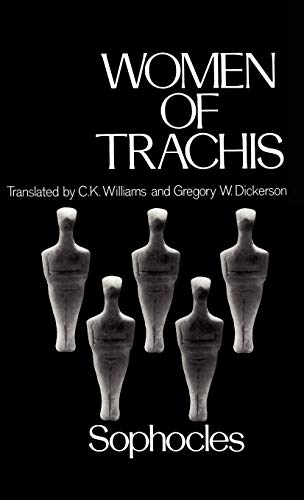 Women of Trachis: Sophocles;Williams, C.K.;Dickerson, Gregory Weimer