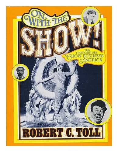 On with the Show: The first century: Robert C. Toll