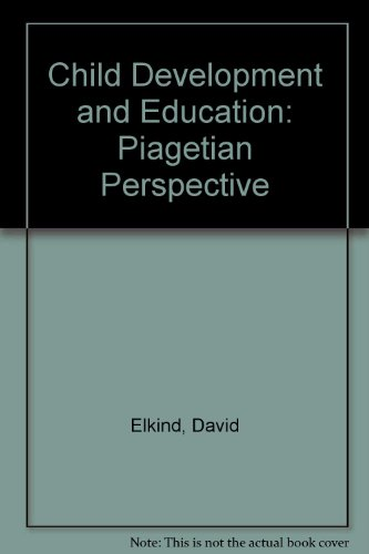 9780195020687: Child Development and Education: Piagetian Perspective