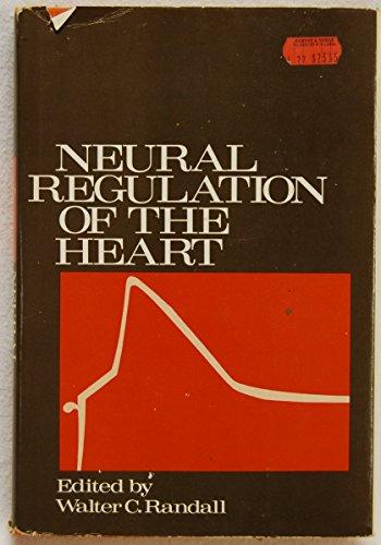 Neural Regulation of the Heart: Walter C. Randall