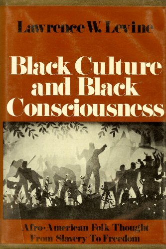 9780195020885: Black Culture and Black Consciousness: Afro-American Folk Thought from Slavery to Freedom