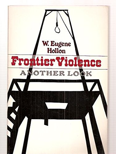 Frontier Violence: Another Look (Galaxy Books): Hollon, W. Eugene