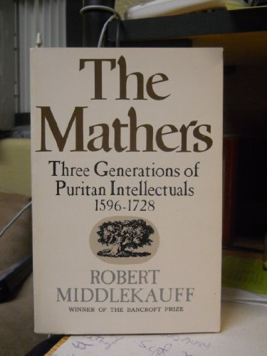 9780195021158: The Mathers: Three Generations of Puritan Intellectuals, 1596-1728 (Galaxy Books)