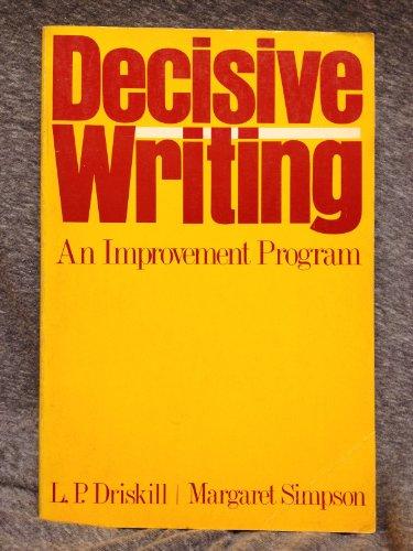 Decisive Writing: An Improvement Program: Driskill, Linda, Simpson,