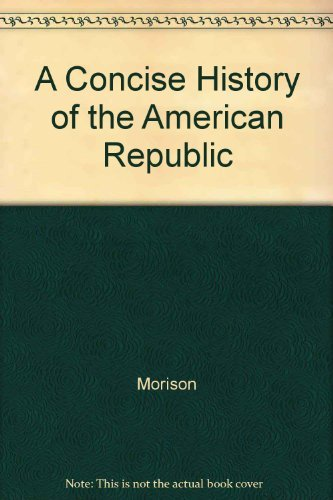 A Concise History of the American Republic: Morison