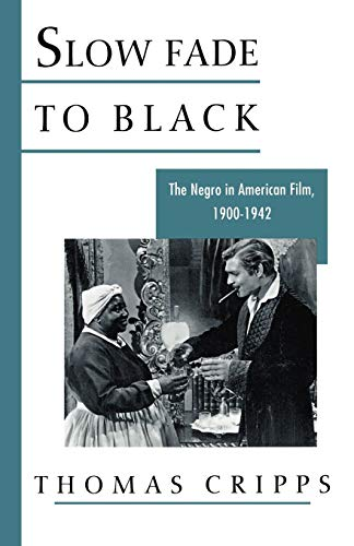 9780195021301: Slow Fade to Black: The Negro in American Film, 1900-1942 (Galaxy Books)