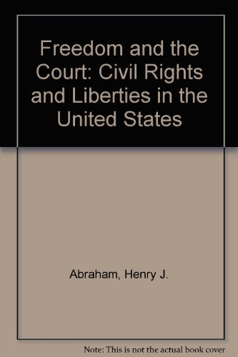 Freedom and the Court: Civil Rights and: Abraham, Henry J.