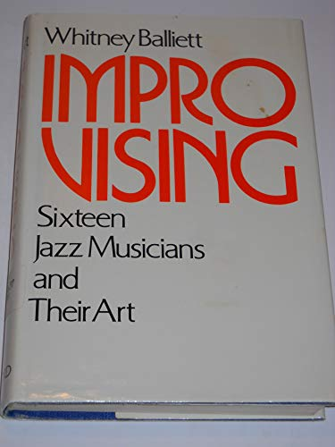 9780195021493: Improvising: Sixteen Jazz Musicians and Their Art