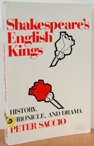 Shakespeare's English Kings: History, Chronicle, and Drama (Galaxy Books), Saccio, Peter
