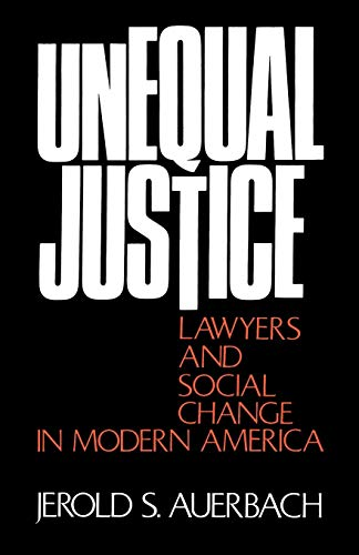 9780195021707: Unequal Justice: Lawyers and Social Change in Modern America