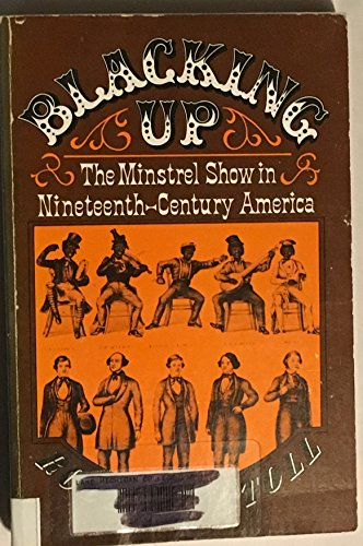 9780195021721: Blacking Up: The Minstrel Show in Nineteenth-Century America (Galaxy Books)