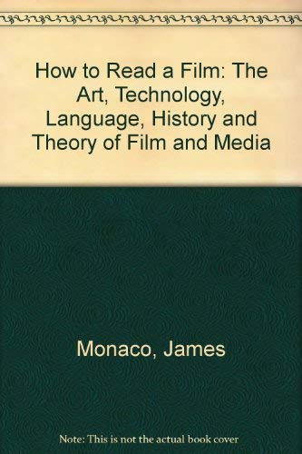 9780195021783: How to Read a Film: The Art, Technology, Language, History and Theory of Film and Media