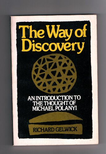 9780195021936: The Way of Discovery: An Introduction to the Thought of Michael Polanyi (Galaxy Books)