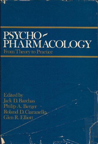Psychopharmacology: From Theory to Practice: barchas,jack