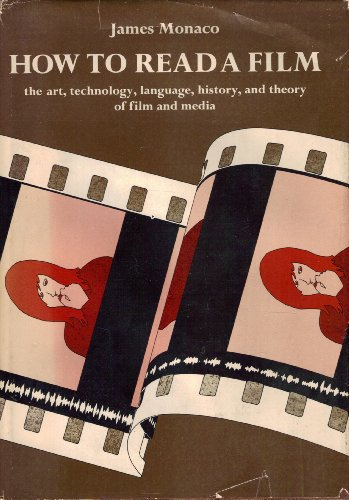 9780195022278: How to read a film: The art, technology, language, history, and theory of film and media
