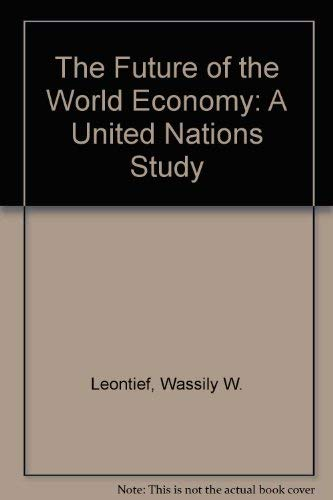 9780195022339: The Future of the World Economy: A United Nations Study