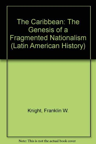 9780195022421: The Caribbean: The Genesis of a Fragmented Nationalism (Latin American Histories series)