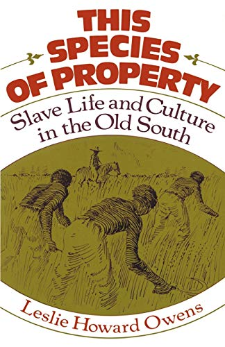 This Species of Property: Slave Life and: Leslie Howard Owens