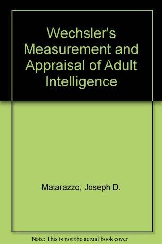 Wechsler's Measurement and Appraisal of Adult Intelligence: Joseph D. Matarazzo;