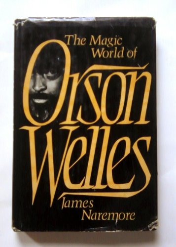 Magic World of Orson Welles: Naremore, James