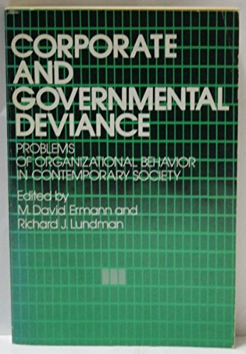 9780195023244: Corporate and Governmental Deviance: Problems of Organizational Behavior in Contemporary Society