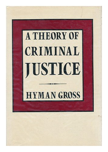 9780195023497: A Theory of Criminal Justice